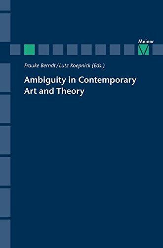 Ambiguity in Contemporary Art and Theory (Zeitschrift für Ästhetik und Allgemeine Kunstwissenschaft, Sonderhefte)