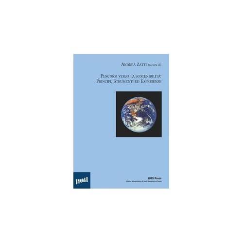 Percorsi Verso La Sostenibilità: Principi, Strumenti Ed Esperienze