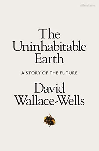 The Uninhabitable Earth: A Story of the Future par  David Wallace-Wells