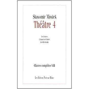 Théâtre : Volume 4, Les Veuves ; L'amour en Crimée ; Les Révérends