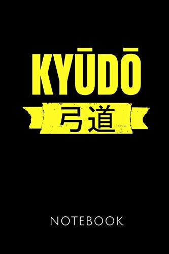 KYUDO NOTEBOOK: | Notizbuch mit 110 linierten Seiten | Format 6x9 DIN A5 | Soft cover matt | Klick auf den Autorennamen für mehr Designs zum Thema