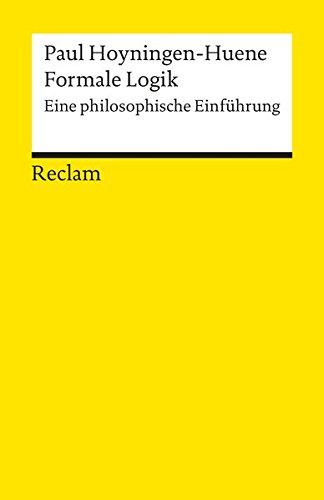 Universal-Bibliothek Nr. 9692: Formale Logik: Eine philosophische Einführung