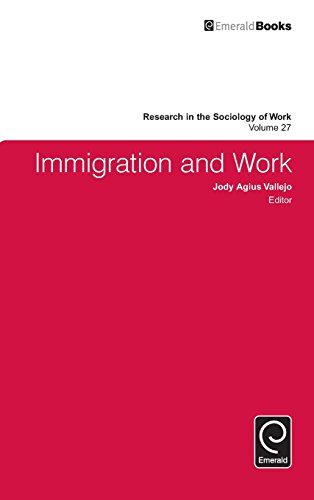 Immigration and Work: 27 (Research in the Sociology of Work)