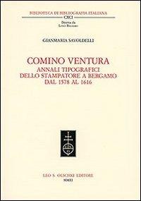 Comino Ventura. Annali tipografici dello stampatore a Bergamo dal 1578 al 1616