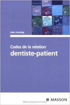 codes-de-la-relation-dentiste-patient-de-alain-amzalag-philippe-dardenne-benot-eurin-prface-7-mars-2007