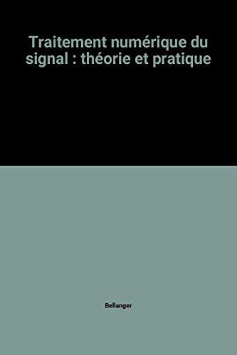 Traitement numérique du signal : théorie et pratique
