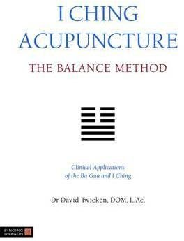 [I Ching Acupuncture - the Balance Metho...