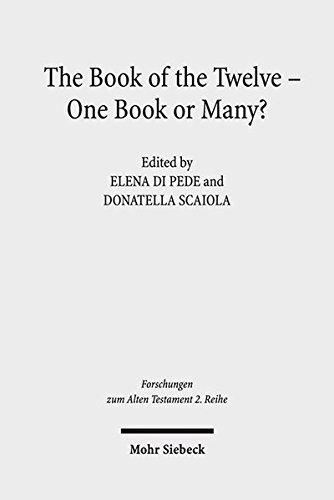 The Book of the Twelve - One Book or Many?: Metz Conference Proceedings 5-7 November 2015 (Forschungen zum Alten Testament. 2. Reihe, Band 91) (Hebräisch Englisch Kalender)