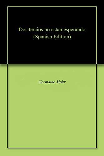 Dos tercios no estan esperando (Spanish Edition) eBook