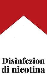 Disinfezione di nicotina (La disinstallazione Vol. 1)