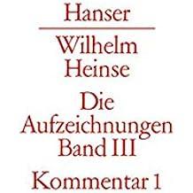 Die Aufzeichnungen. Frankfurter Nachlass: Band III: Kommentar zu Band I
