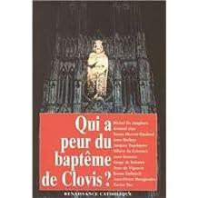 QUI A PEUR DU BAPTEME DE CLOVIS? Actes de la Ve Université dété de Renaissance catholique, Avenay-Val dOr, août 1996