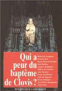 Qui a peur du baptême de Clovis?: Actes de la Ve Université d'été de Renaissance catholique, Avenay-Val d'Or, août 1996 par Renaissance catholique (Movement : France)