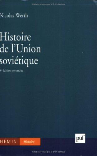 Histoire de l'Union soviétique. De l'Empire russe à la Communauté des Etats indépendants 1900-1991, 5ème édition par Nicolas Werth