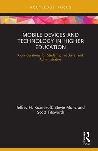 Mobile Devices and Technology in Higher Education: Considerations for Students, Teachers, and Administrators (NCA Focus on Communication Studies) (English Edition)