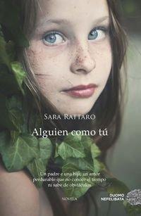 Alguien como tú de Sara Rattaro (19 ene 2015) Tapa blanda
