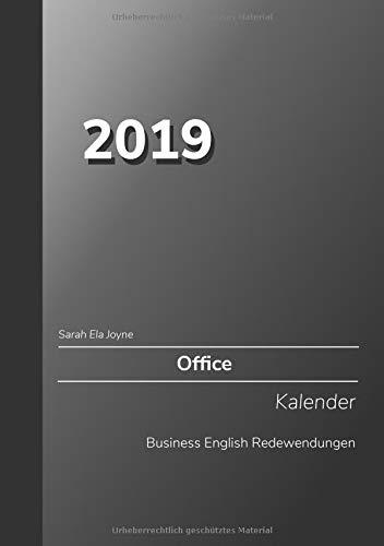 2019 Sarah Ela Joyne Office Kalender Business English Redewendungen: Telefonieren - Korrespondenzen - Meetings - Besucher Wochenplaner A5 - 2 Seiten 1 Woche (Sarah Ela Joyne Kalender - Wochenplaner)