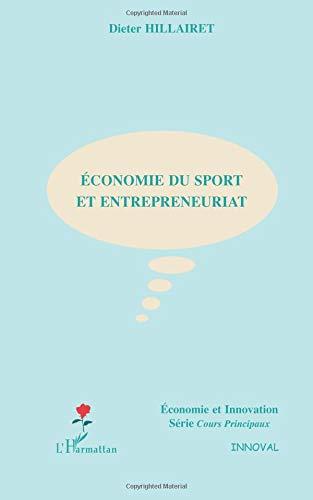 ... télécharger un livre numérique gratuit . ECONOMIE DU SPORT ET  ENTREPRENEURIAT (Economie et Innovation) pdf 274b65639557
