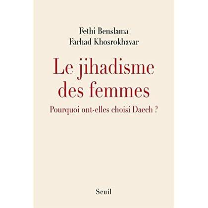 Le Jihadisme des femmes. Pourquoi ont-elles choisi Daech ?