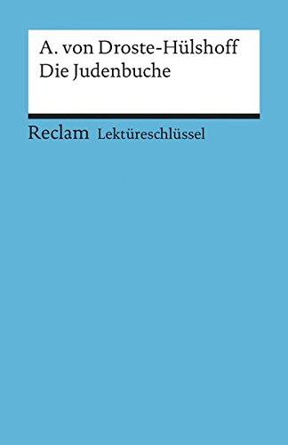 Annette von Droste-Hülshoff: Die Judenbuche. Lektüreschlüssel