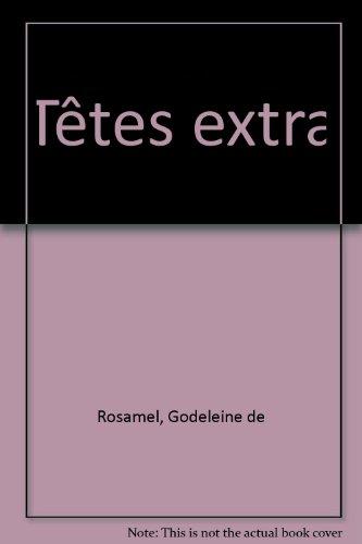 Têtes extra par Godeleine de Rosamel