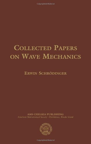 Collected Papers on Wave Mechanics (AMS Chelsea Publishing) by Erwin Schr?dinger (2003-11-30)