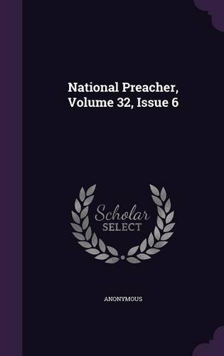 National Preacher, Volume 32, Issue 6