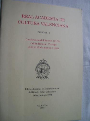 REAL ACADEMIA DE CULTURA VALENCIANA. FACSÍMIL 1. Conferencia leída el 22 de mayo del 1925.