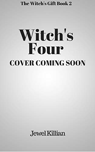 Witch's Four (The Witch's Gift Book 2) (English Edition)