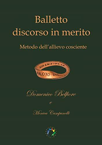 Balletto discorso in merito. Metodo dell'allievo cosciente por Domenico Belfiore