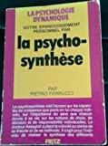 Votre épanouissement personnel par la psycho-synthèse