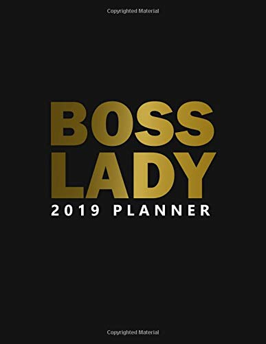Boss Lady 2019 Planner: Nifty Black Gold Female Empowerment Daily, Weekly and Monthly 2019 Planner Organizer. Cute Girly Inspirational Yearly Agenda, Notebook and Journal. por Nifty Planners