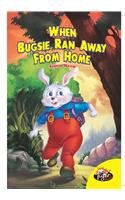 When Bugsie Ran Away From Home [Paperback] [Apr 27, 2013] Shuchi Naum [Paperback] [Jan 01, 2017] Shuchi Naum