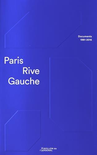 Paris Rive Gauche : Documents 1981-2016