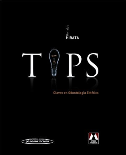 Tips. Claves en odontología estética (Spanish Edition) by Ronaldo Hirata (2015-02-05)