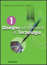 Disegno ed elementi di tecnologia. Per gli Ist. tecnici industriali: 1