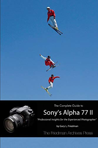 The Complete Guide to Sony's Alpha 77 II (B&w Edition) 77