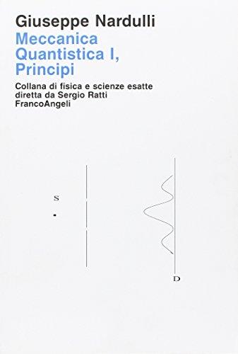 Meccanica quantistica: 1 di Giuseppe Nardulli