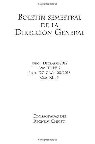 Boletín semestral de la Dirección General de las Consagradas del Regnum Christi: Julio-Diciembre 2017