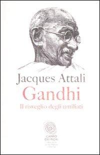 Gandhi. Il risveglio degli umiliati (Campo dei fiori) por Jacques Attali