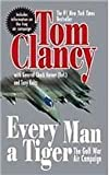 [(Every Man a Tiger)] [Author: Tom Clancy] published on (December, 2005)