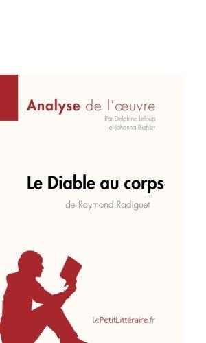 Le Diable au corps de Raymond Radiguet (Analyse de l'oeuvre): Comprendre La Littrature Avec Lepetitlittraire.Fr