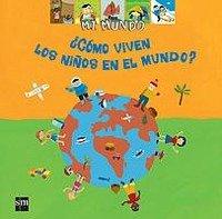 ¿Cómo viven los niños en el mundo? (Mi mundo) por Adèle Ciboul