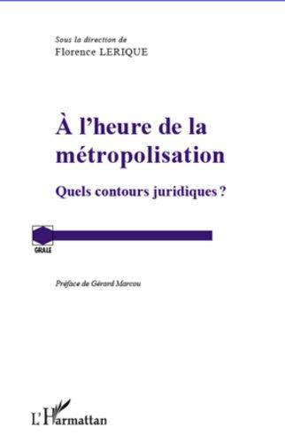 Téléchargement A l'heure de la métropolisation: Quels contours juridiques? epub pdf
