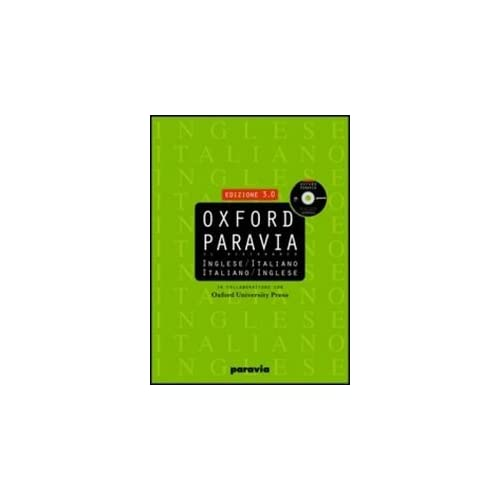 Oxford Paravia. Il Dizionario. Inglese-Italiano Italiano-Inglese. Con Cd-Rom