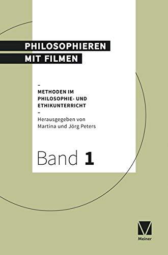 Philosophieren mit Filmen (Methoden im Philosophie- und Ethikunterricht)