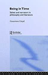 [Being in Time: Selves and Narrators in Philosophy and Literature] (By: Genevieve Lloyd) [published: July, 2005]