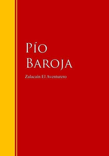 Zalacaín El Aventurero: Biblioteca de Grandes Escritores por Pío Baroja