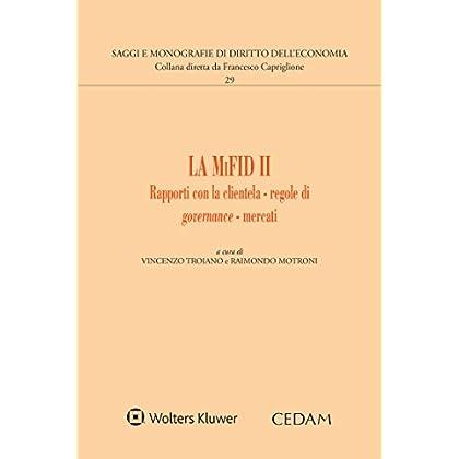 La Mifid Ii: Rapporti Con La Clientela - Regole Di Governance - Mercati (Saggi E Monografie Diritto Dell'economia)