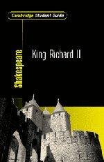 Cambridge Student Guide to King Richard II (Cambridge Student Guides)